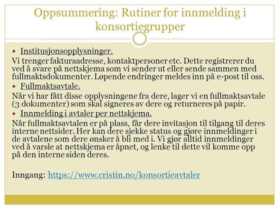 Oppsummering: Rutiner for innmelding i konsortiegrupper Institusjonsopplysninger.