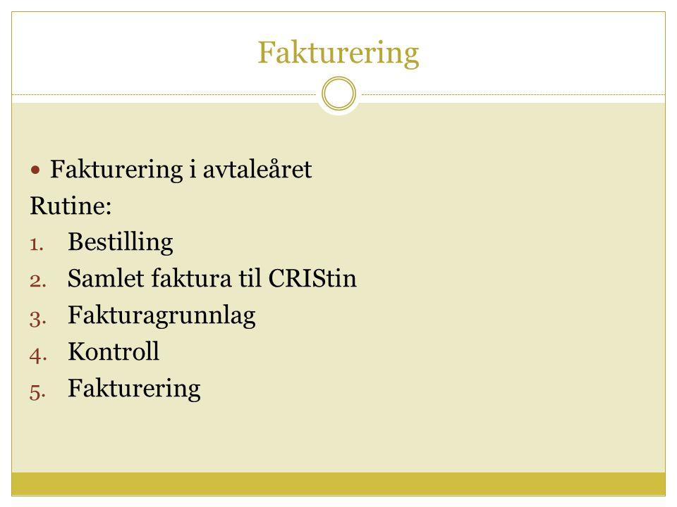 Fakturering Fakturering i avtaleåret Rutine: 1. Bestilling 2.