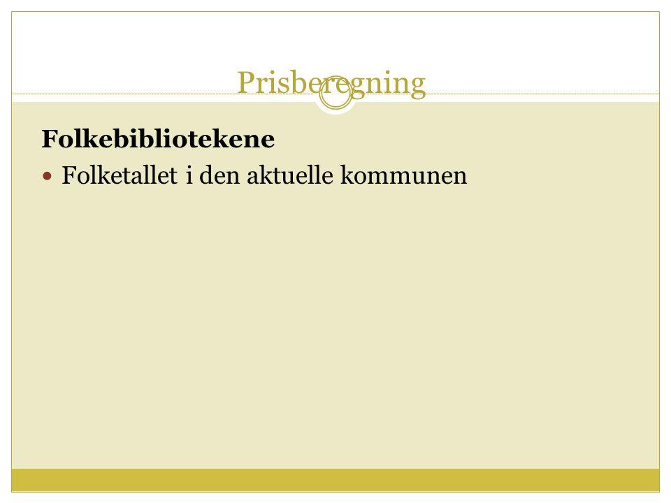 Prisberegning Folkebibliotekene Folketallet i den aktuelle kommunen