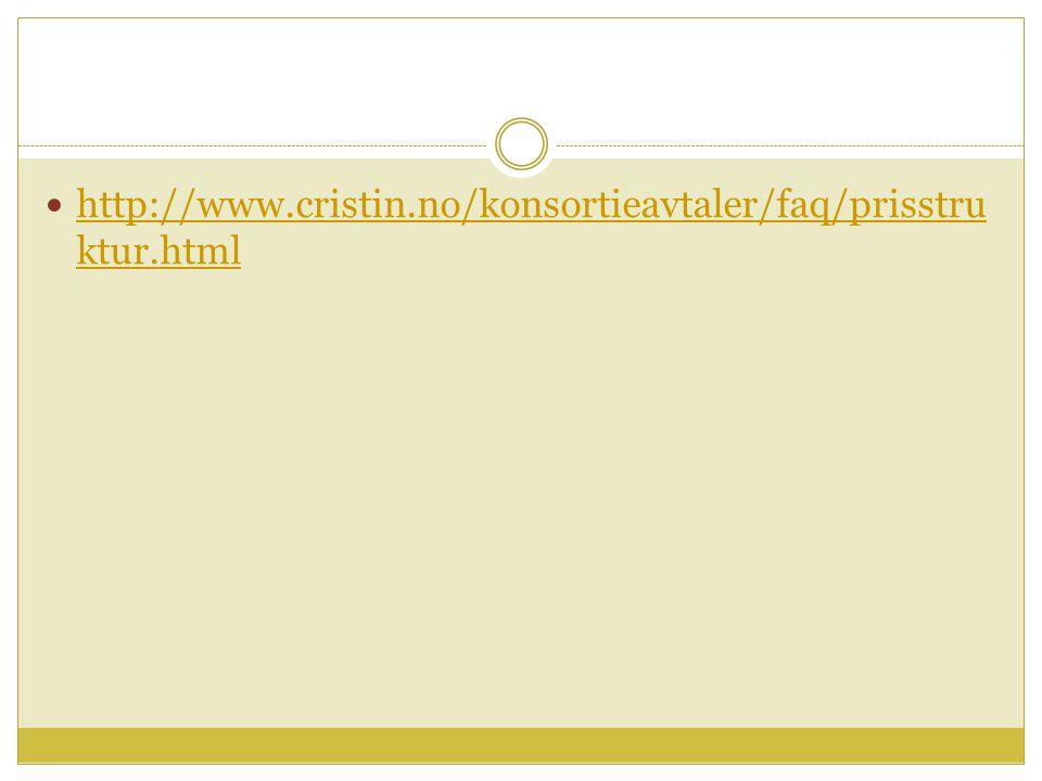 http://www.cristin.no/konsortieavtaler/faq/prisstru ktur.html http://www.cristin.no/konsortieavtaler/faq/prisstru ktur.html