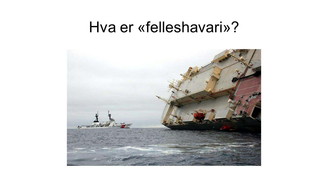 Felleshavari: Oppofrelser og utgifter for å redde skip og last fra en felles fare.