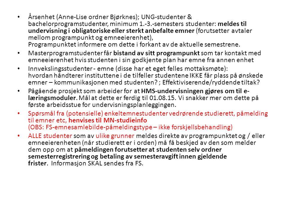 Årsenhet (Anne-Lise ordner Bjørknes); UNG-studenter & bachelorprogramstudenter, minimum 1.-3.-semesters studenter: meldes til undervisning i obligator