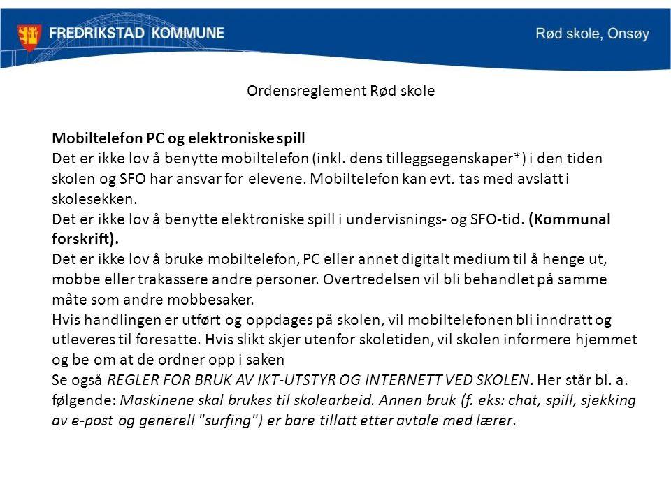 Mobiltelefon PC og elektroniske spill Det er ikke lov å benytte mobiltelefon (inkl.