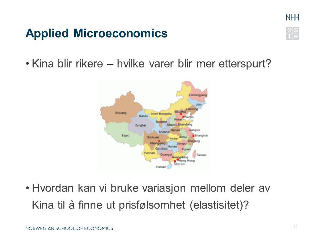 Applied Microeconomics Kina blir rikere – hvilke varer blir mer etterspurt? Hvordan kan vi bruke variasjon mellom deler av Kina til å finne ut prisføl