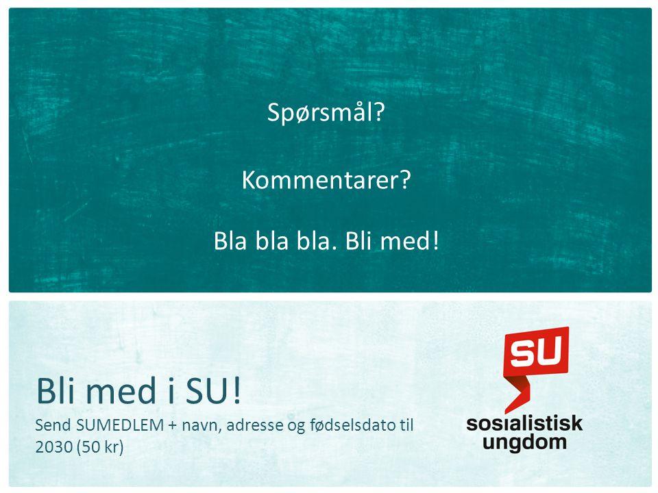 Bli med i SU.Send SUMEDLEM + navn, adresse og fødselsdato til 2030 (50 kr) Spørsmål.