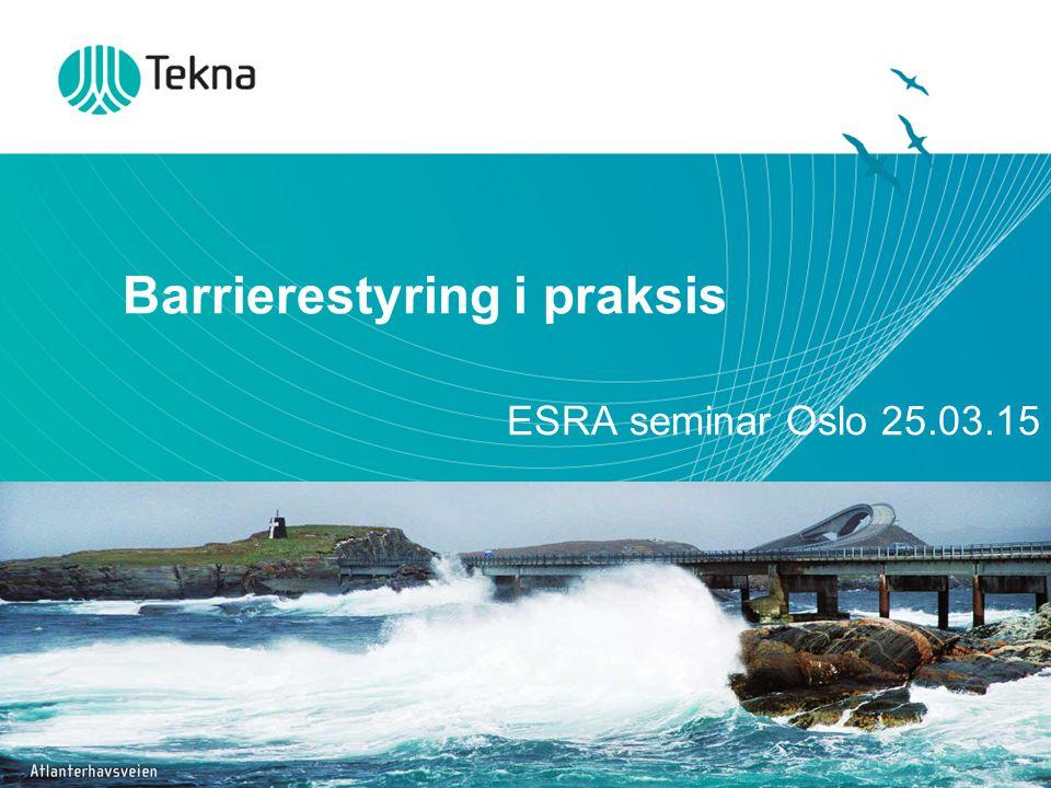 Barrierestyring i praksis ESRA seminar Oslo 25.03.15