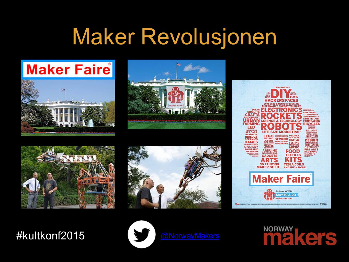 #kultkonf2015 @NorwayMakers Maker Revolusjonen