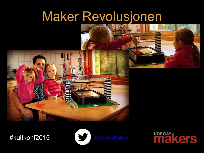 #kultkonf2015 @NorwayMakers Maker Revolusjonen