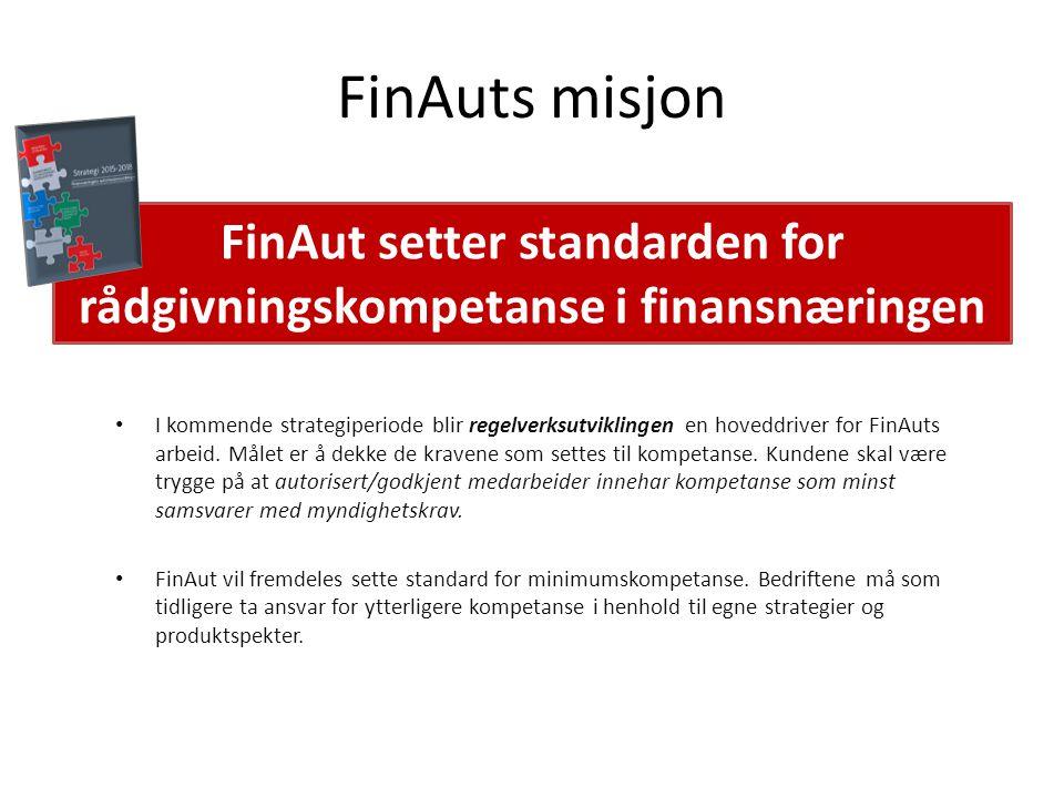 FinAuts misjon I kommende strategiperiode blir regelverksutviklingen en hoveddriver for FinAuts arbeid.