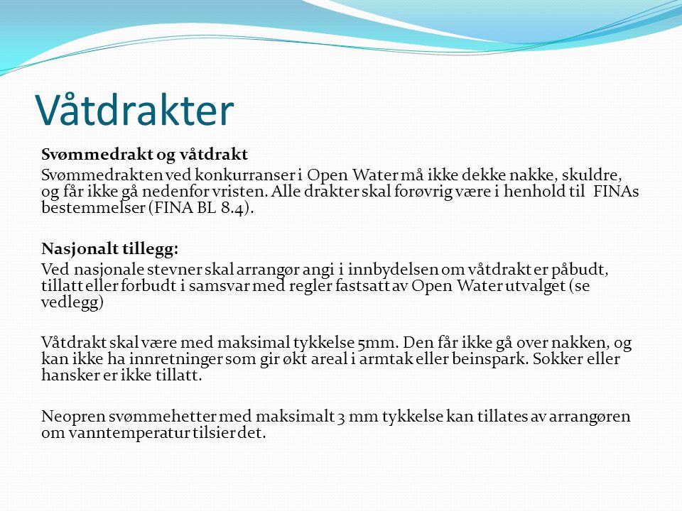 Våtdrakter Svømmedrakt og våtdrakt Svømmedrakten ved konkurranser i Open Water må ikke dekke nakke, skuldre, og får ikke gå nedenfor vristen.