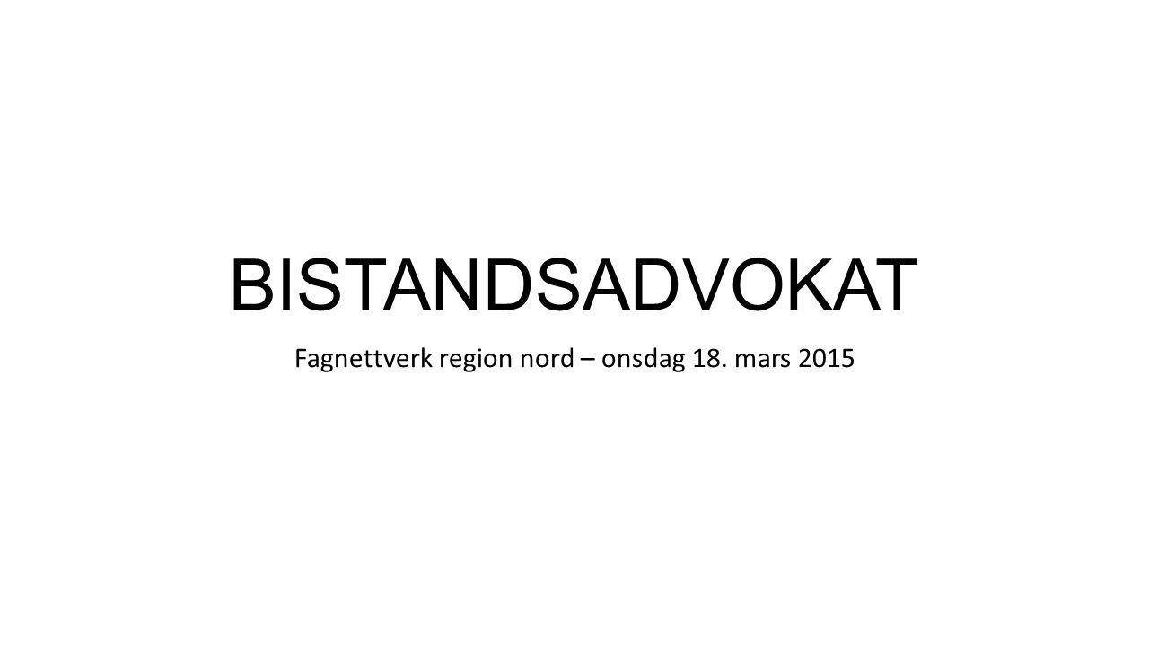 BISTANDSADVOKAT Fagnettverk region nord – onsdag 18. mars 2015