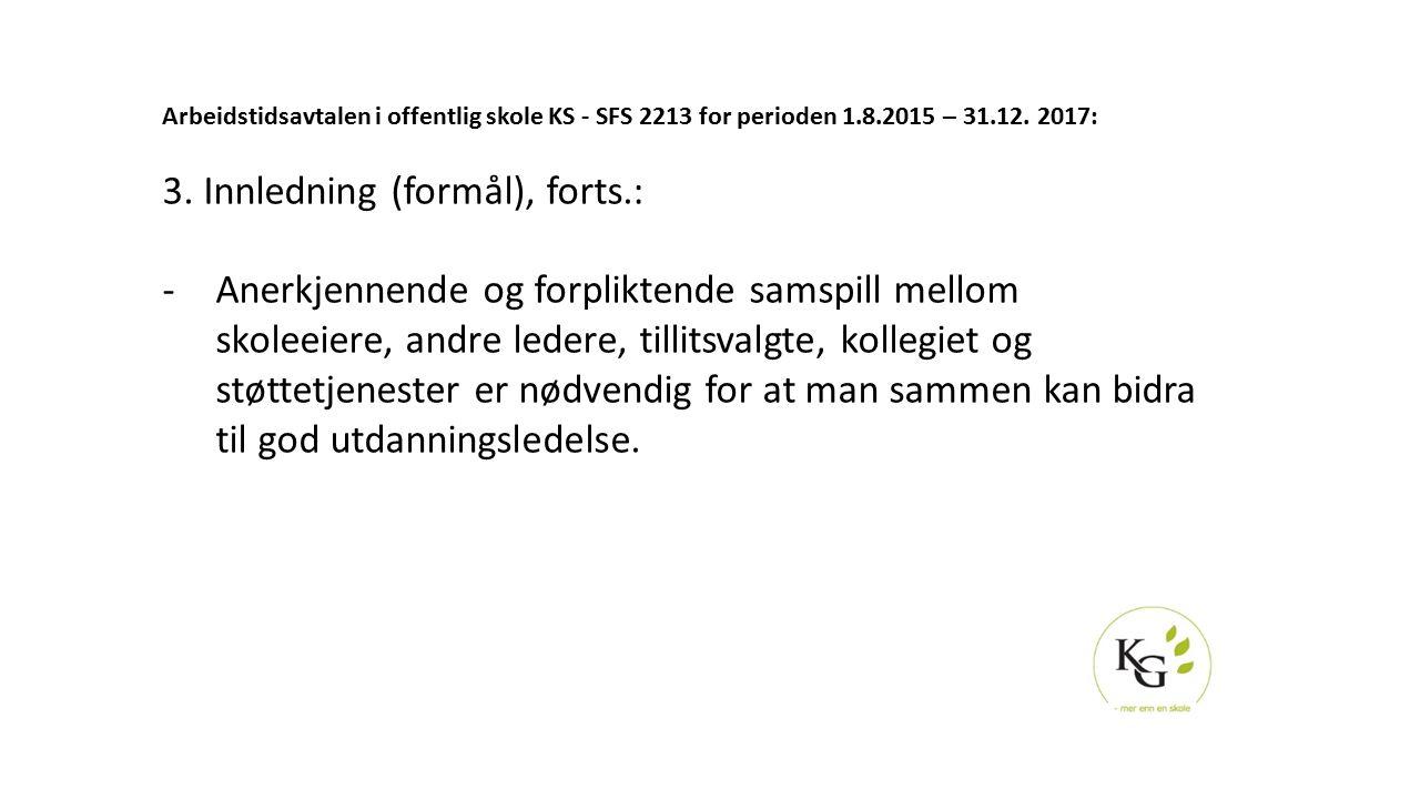 Arbeidstidsavtalen i offentlig skole KS - SFS 2213 for perioden 1.8.2015 – 31.12. 2017: 3. Innledning (formål), forts.: -Anerkjennende og forpliktende
