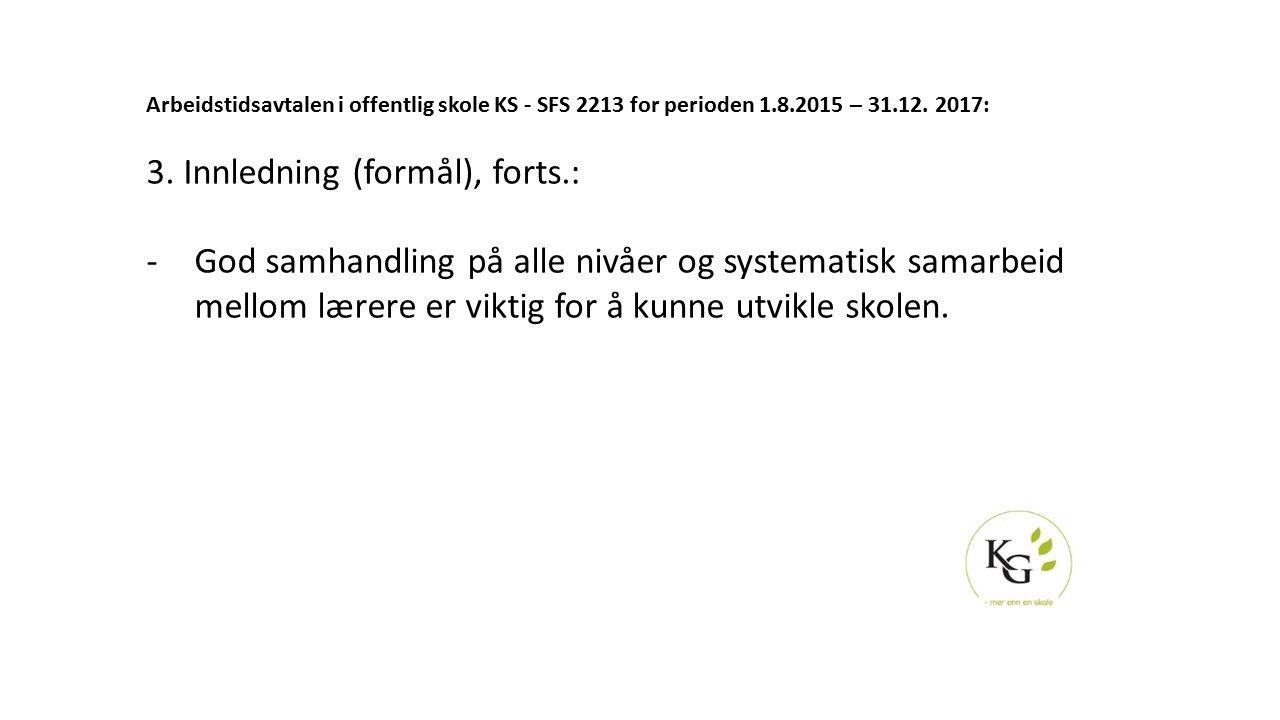 Arbeidstidsavtalen i offentlig skole KS - SFS 2213 for perioden 1.8.2015 – 31.12. 2017: 3. Innledning (formål), forts.: -God samhandling på alle nivåe