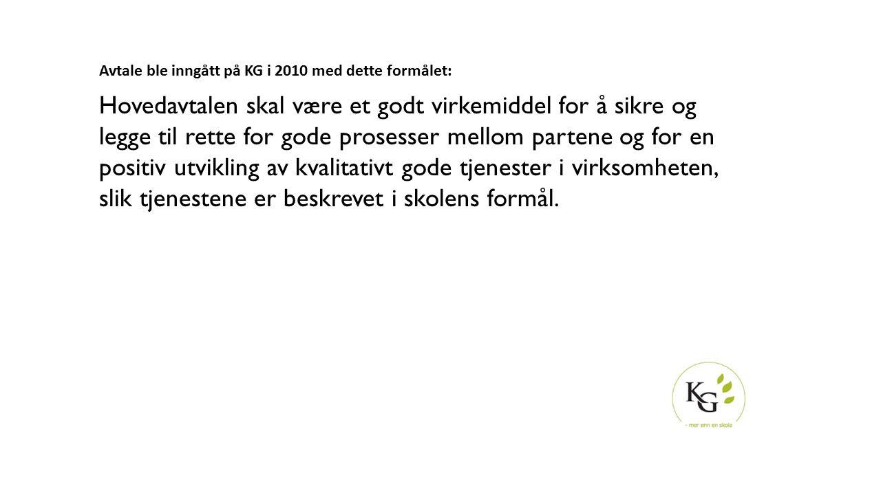 Avtale ble inngått på KG i 2010 med dette formålet: Hovedavtalen skal være et godt virkemiddel for å sikre og legge til rette for gode prosesser mello