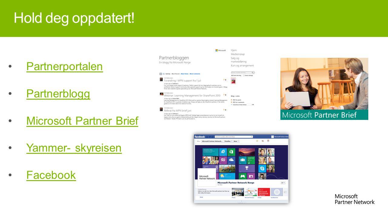 Hold deg oppdatert! Partnerportalen Partnerblogg Microsoft Partner Brief Yammer- skyreisen Facebook