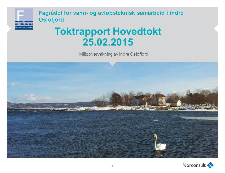 Toktrapport Hovedtokt 25.02.2015 Miljøovervåkning av Indre Oslofjord 1 Fagrådet for vann- og avløpsteknisk samarbeid i indre Oslofjord