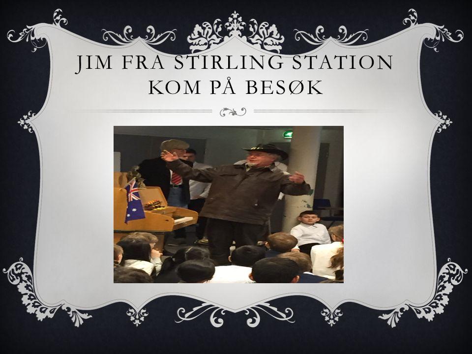 JIM FRA STIRLING STATION KOM PÅ BESØK