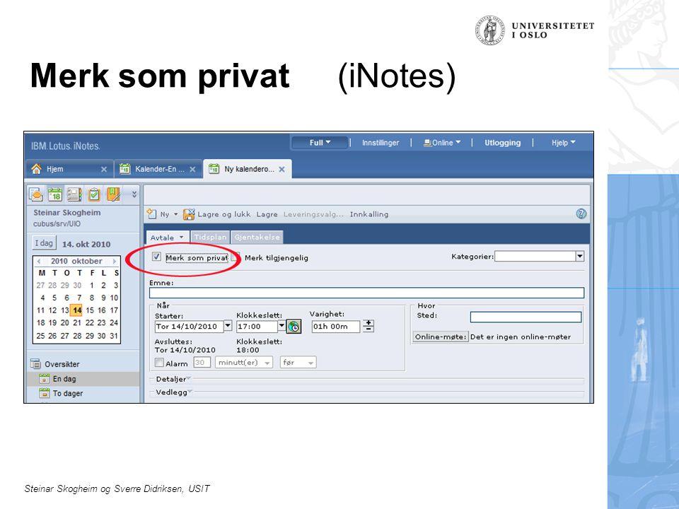 Steinar Skogheim og Sverre Didriksen, USIT Merk som privat (iNotes)