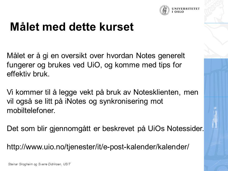 Steinar Skogheim og Sverre Didriksen, USIT Arbeidstid (iNotes)