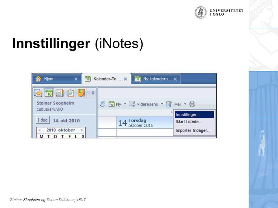 Steinar Skogheim og Sverre Didriksen, USIT Innstillinger (iNotes)