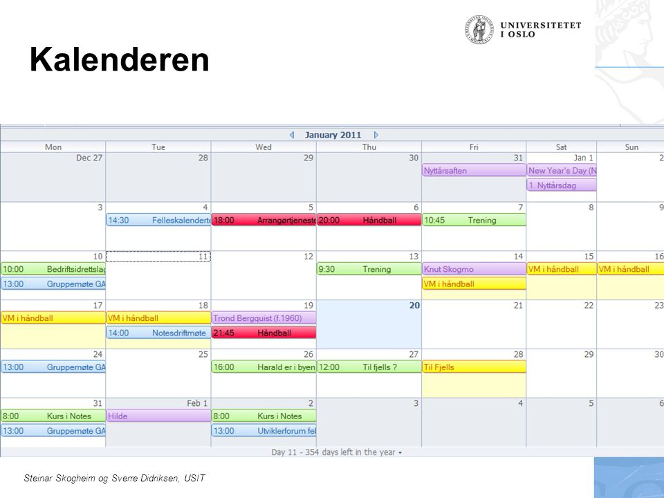 Steinar Skogheim og Sverre Didriksen, USIT Hva kan vi sette inn i kalenderen vår.