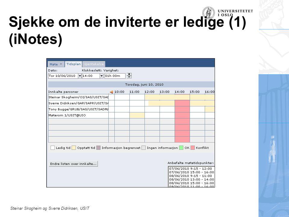 Steinar Skogheim og Sverre Didriksen, USIT Sjekke om de inviterte er ledige (1) (iNotes)