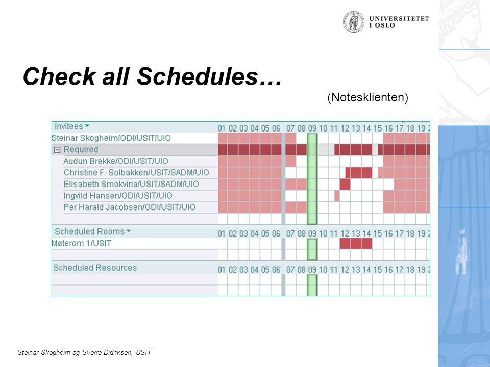 Steinar Skogheim og Sverre Didriksen, USIT Check all Schedules… (Notesklienten)