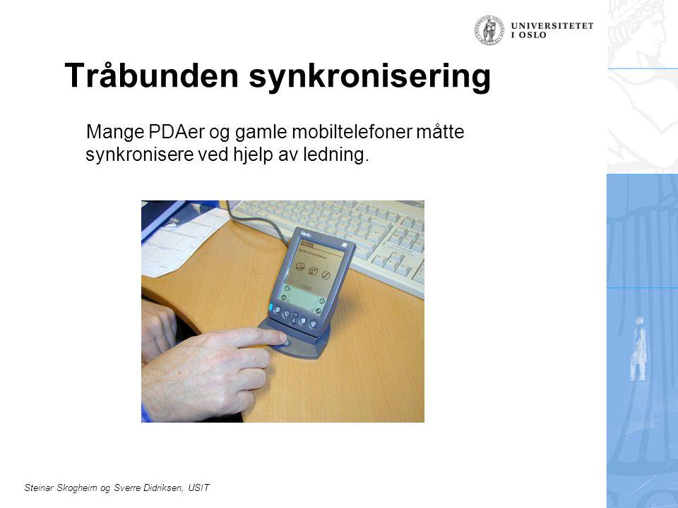Steinar Skogheim og Sverre Didriksen, USIT Tråbunden synkronisering Mange PDAer og gamle mobiltelefoner måtte synkronisere ved hjelp av ledning.
