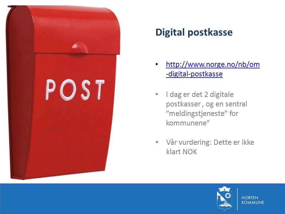 Horten kommune Vi sitter på gjerdet og avventer at: KS tilby en tilstrekkelig sikker løsning for post ut og inn Kontakt- og reservasjonsregisteret blir tatt i bruk Difi hvorvidt det skal etableres en skattefinansiert sikker digital postkasse