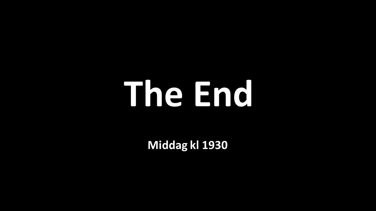 The End Middag kl 1930