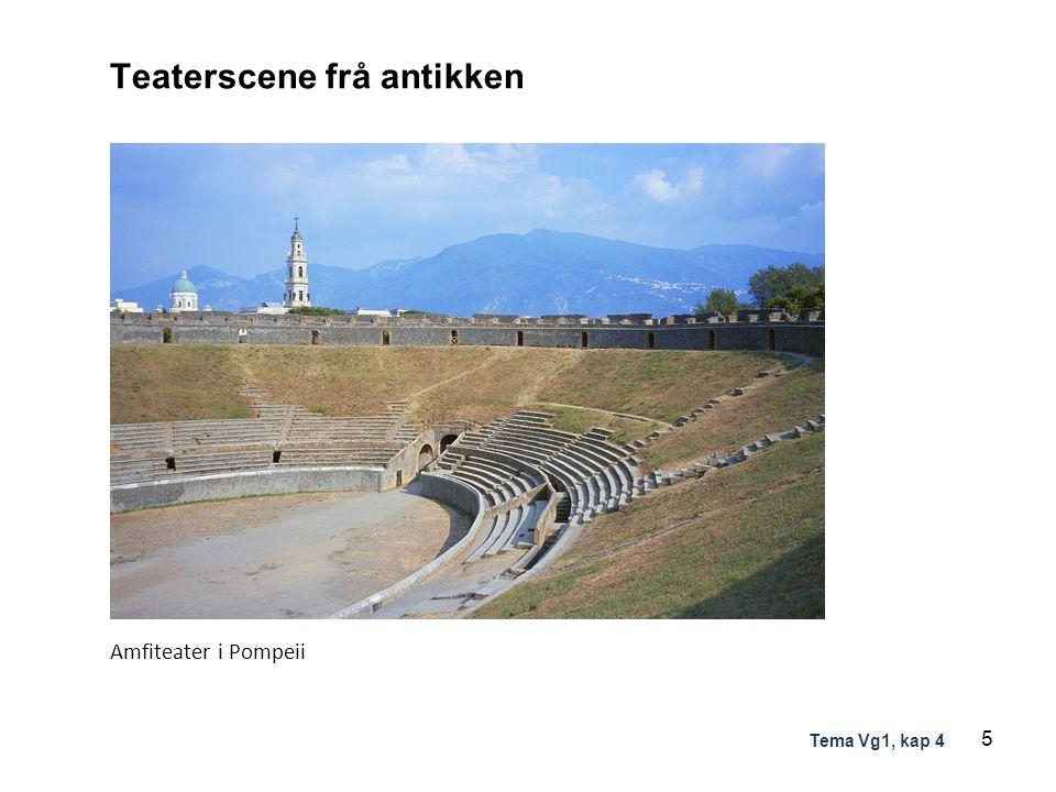 Teaterscene frå antikken Amfiteater i Pompeii 5 Tema Vg1, kap 4