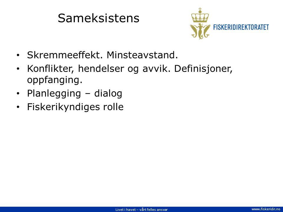 Livet i havet – vårt felles ansvar www.fiskeridir.no Sameksistens Skremmeeffekt.