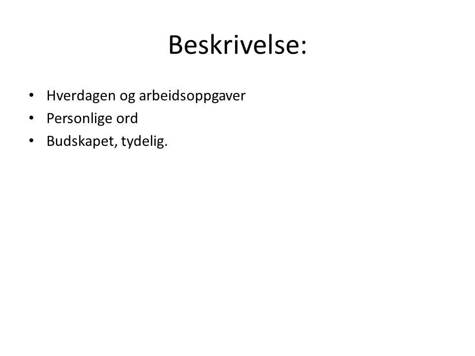 Formidling Muntlig tekst med personlig synsvinkel: Prosjektleder; trives, oppføling, variasjon.