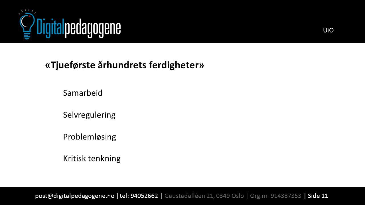 post@digitalpedagogene.no | tel: 94052662 | Gaustadalléen 21, 0349 Oslo | Org.nr. 914387353 | Side 11 UiO Samarbeid Selvregulering Problemløsing Kriti