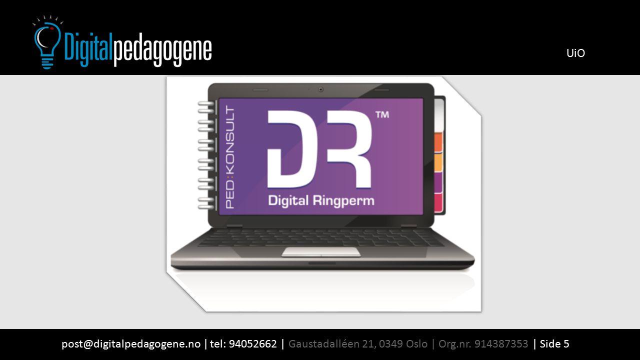 post@digitalpedagogene.no | tel: 94052662 | Gaustadalléen 21, 0349 Oslo | Org.nr. 914387353 | Side 5 UiO