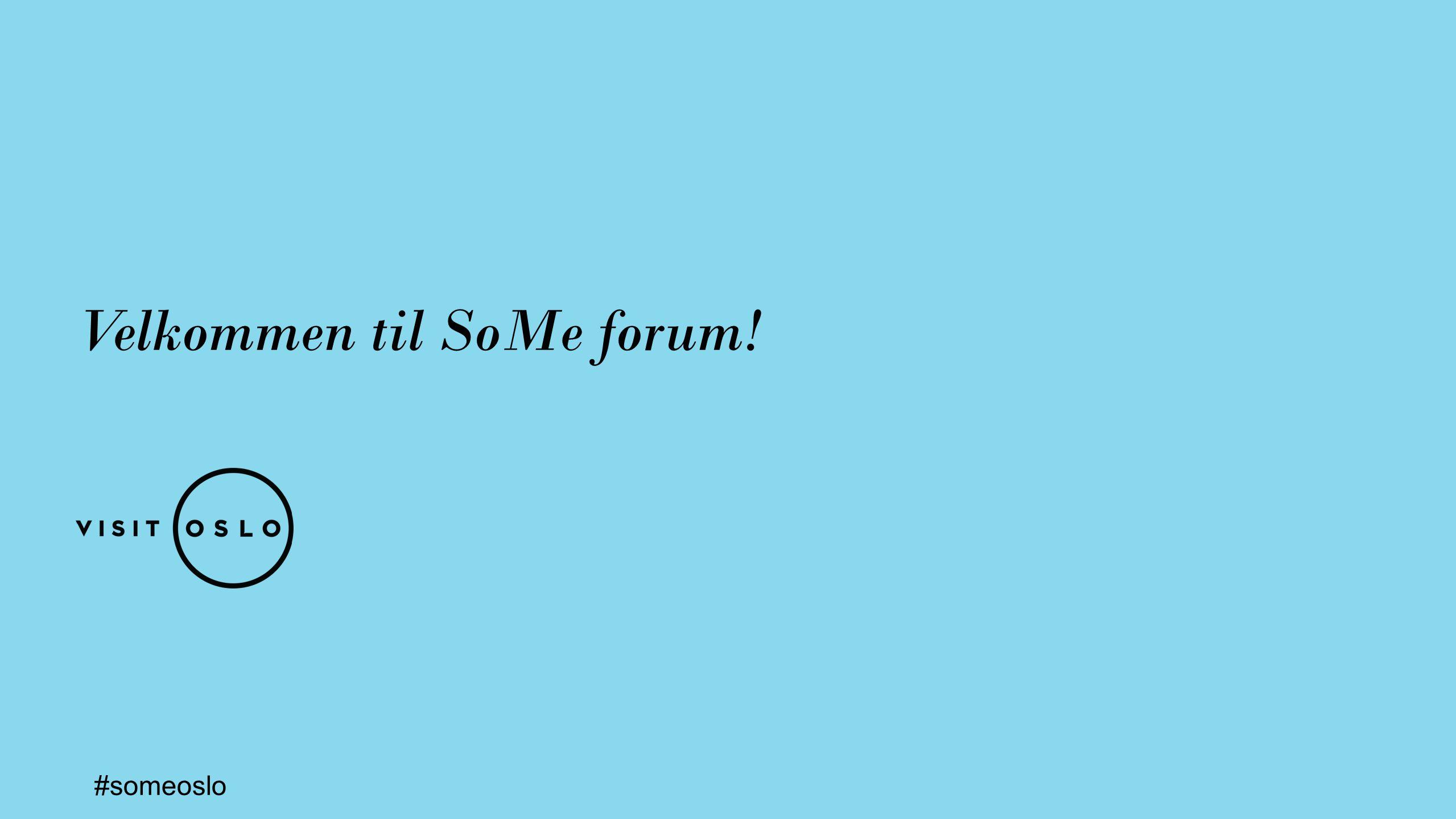 Velkommen til SoMe forum! #someoslo