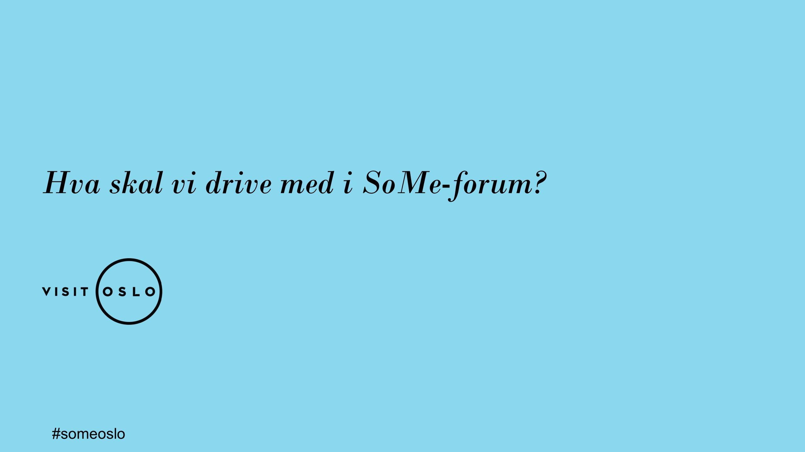 Hva skal vi drive med i SoMe-forum? #someoslo