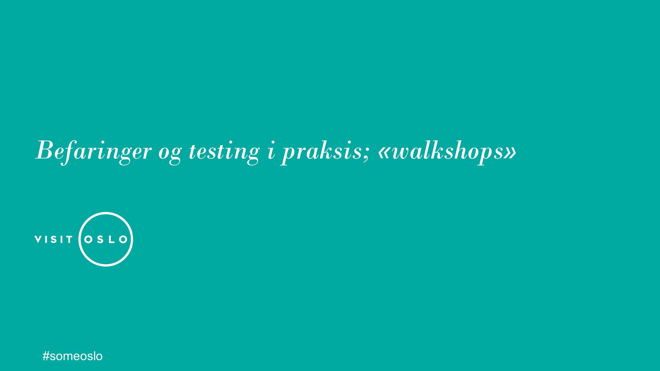 Befaringer og testing i praksis; «walkshops» #someoslo