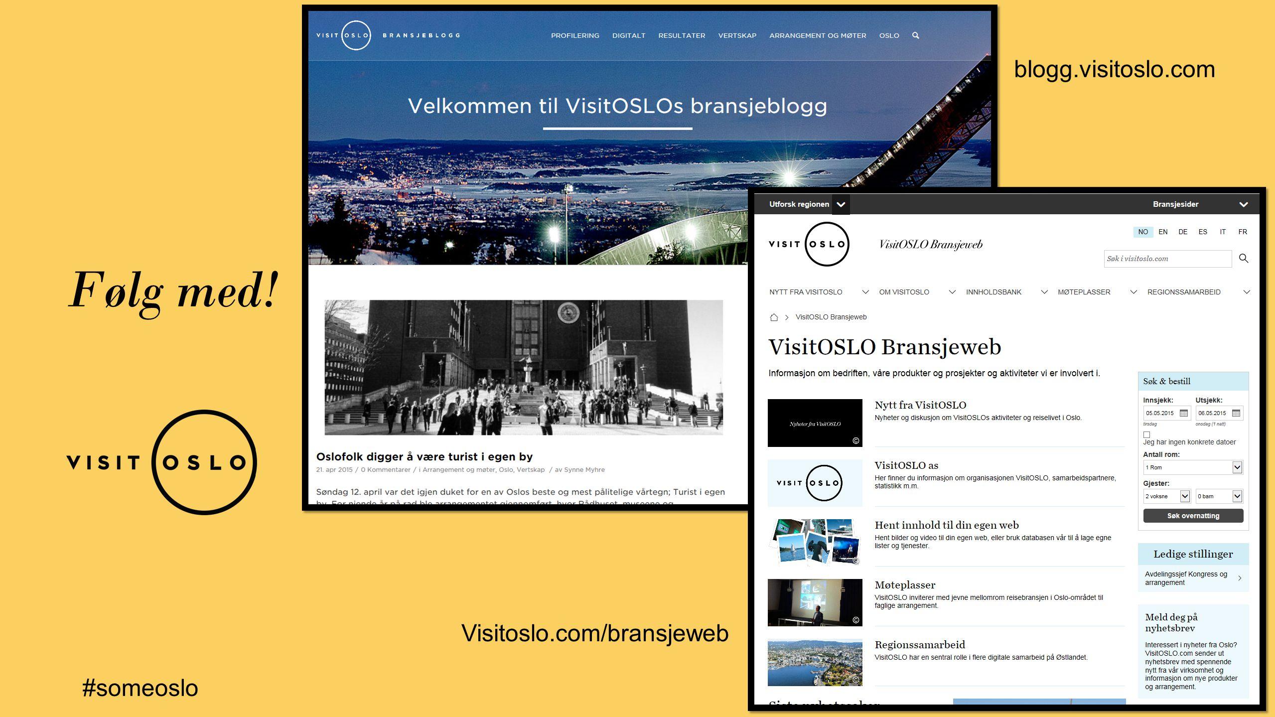 Følg med! blogg.visitoslo.com Visitoslo.com/bransjeweb #someoslo