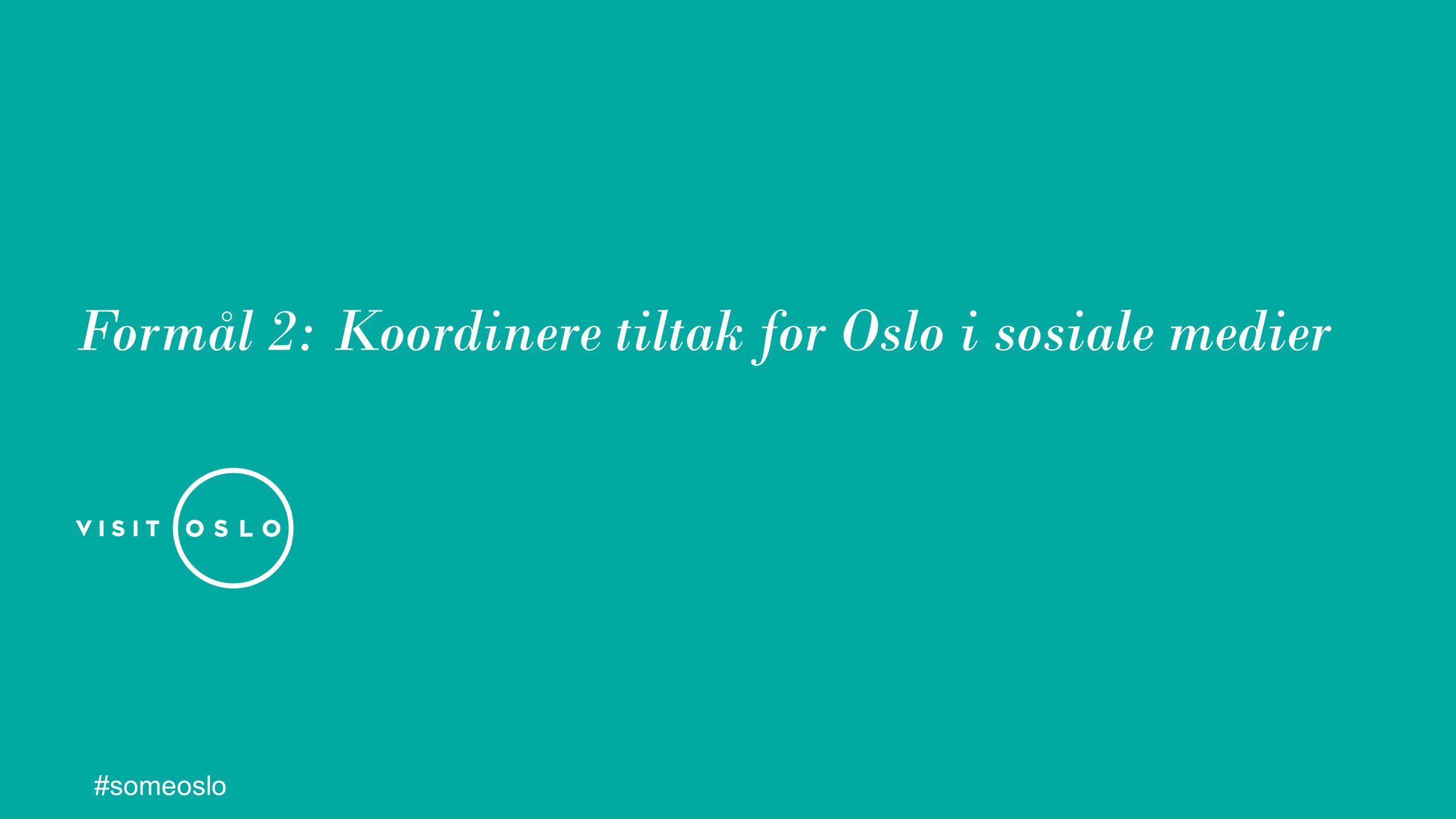 Formål 2: Koordinere tiltak for Oslo i sosiale medier #someoslo