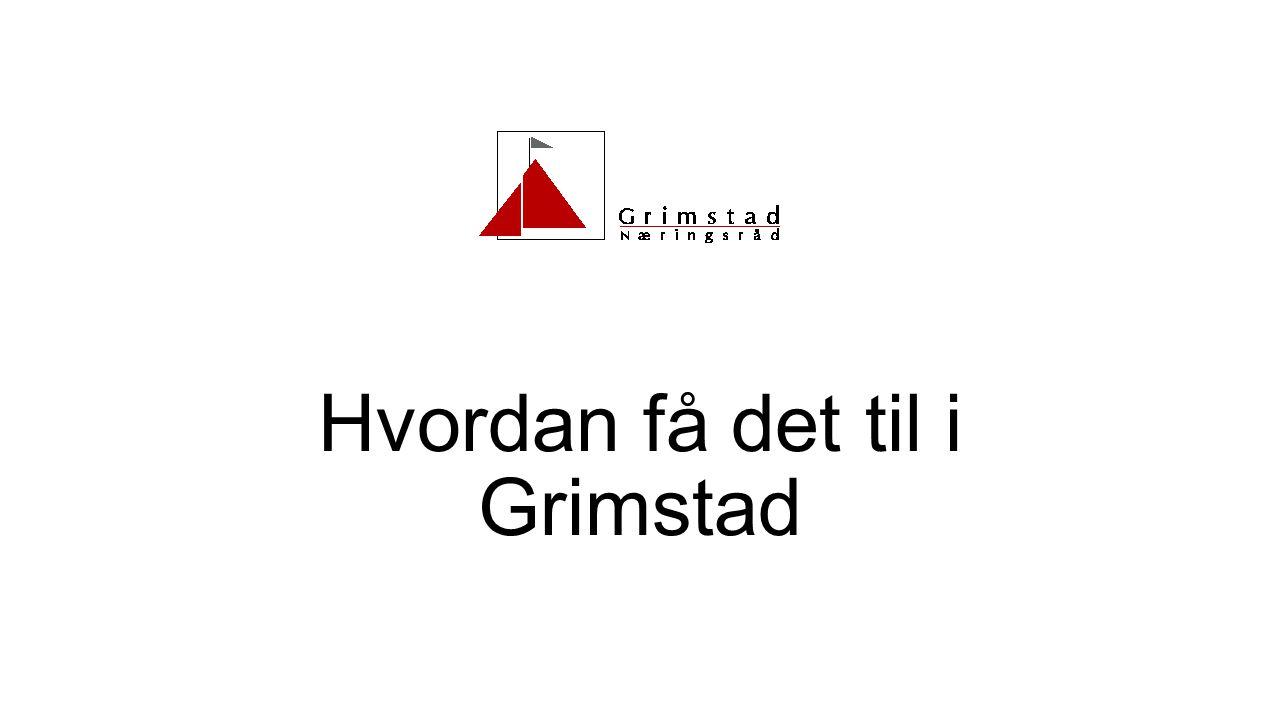 Hvordan få det til i Grimstad