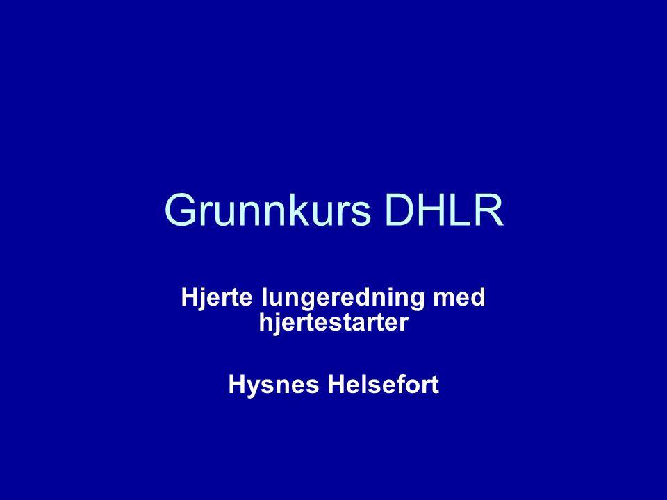 Grunnkurs DHLR Hjerte lungeredning med hjertestarter Hysnes Helsefort
