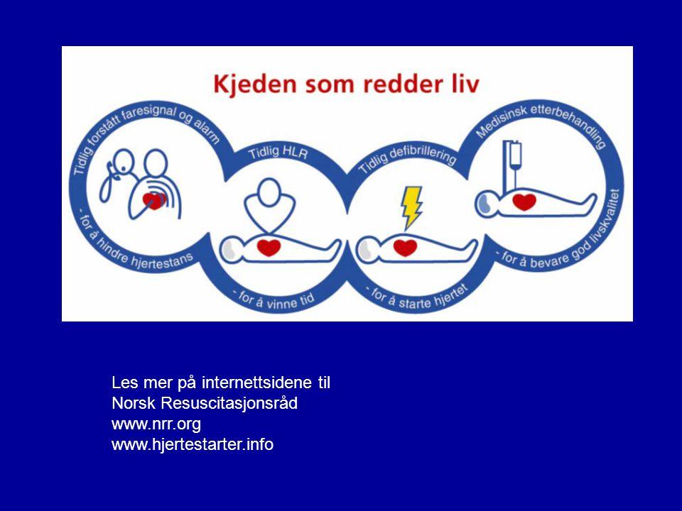 Les mer på internettsidene til Norsk Resuscitasjonsråd www.nrr.org www.hjertestarter.info