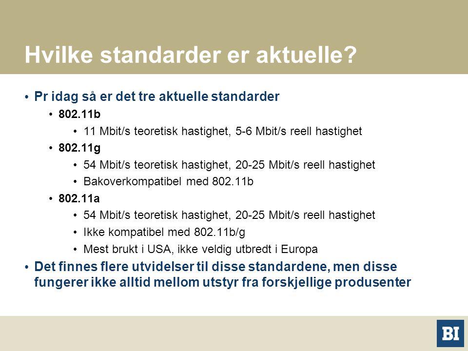 Hvilke standarder er aktuelle.