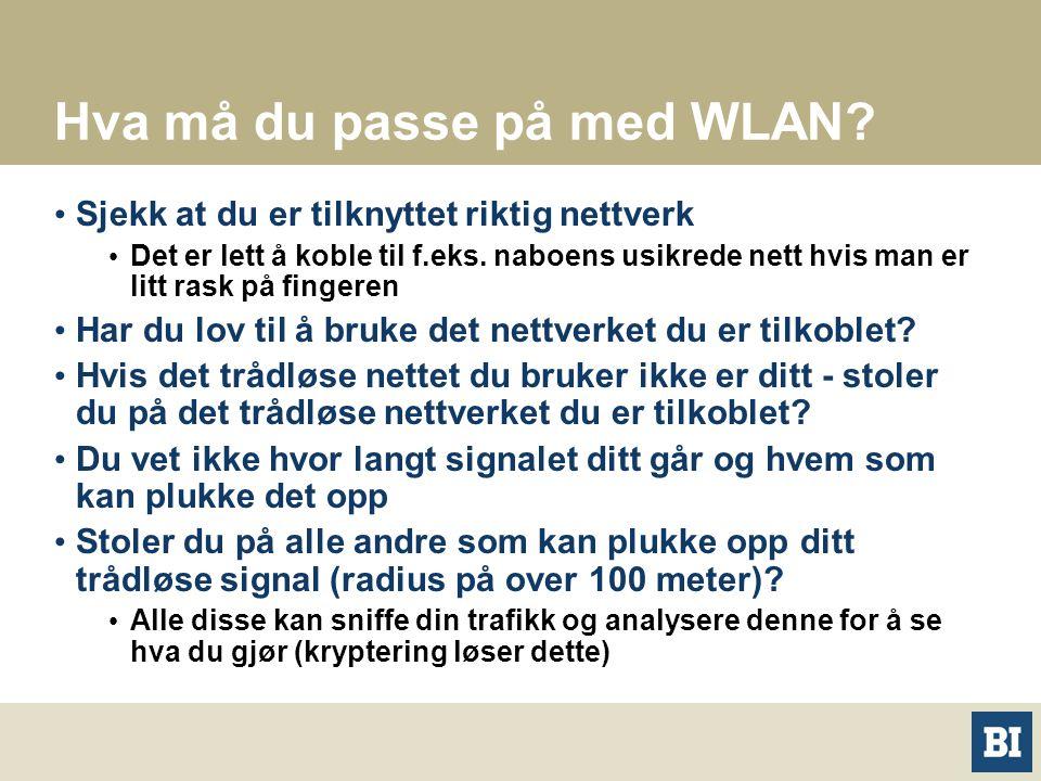 Hva må du passe på med WLAN.