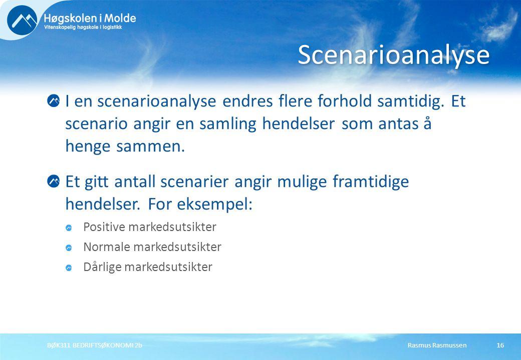 Rasmus RasmussenBØK311 BEDRIFTSØKONOMI 2b16 I en scenarioanalyse endres flere forhold samtidig. Et scenario angir en samling hendelser som antas å hen