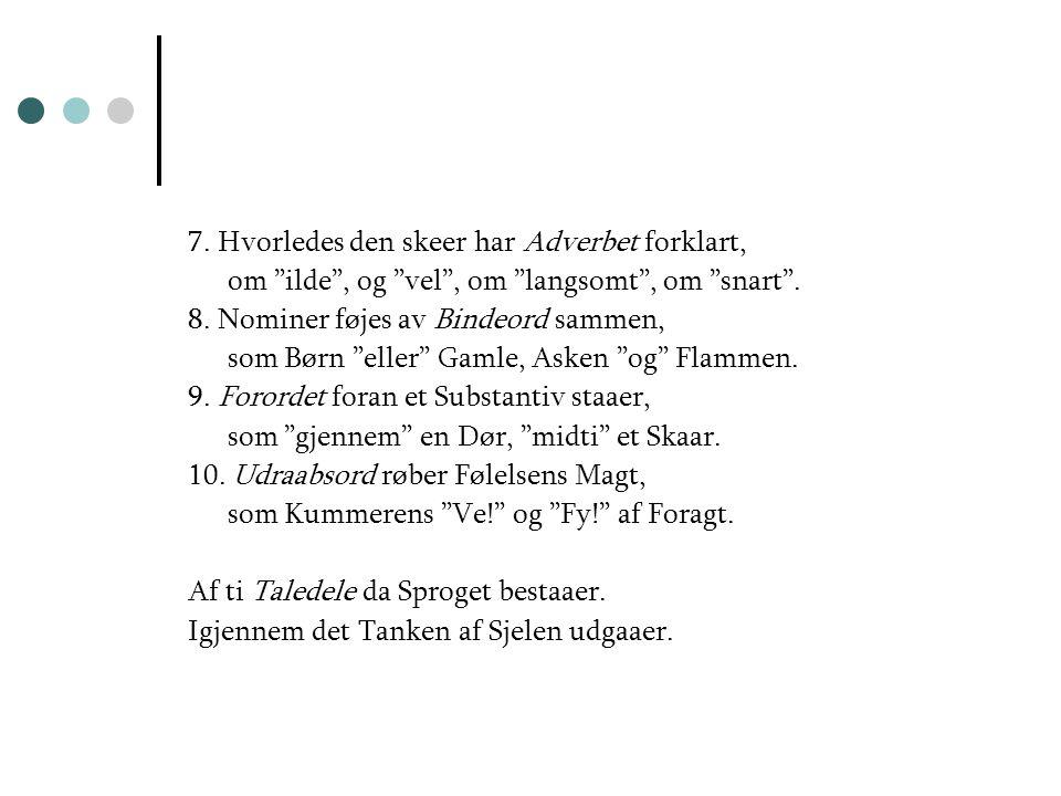 """Sproglære (Wergeland) 1. Fire smaa Ord har jeg ofte seet: Artiklerne """"en"""" og """"et"""" og """"den"""" og """"det"""" 2. Substantiv (Nomen) er Navn paa en Ting: en """"sko"""