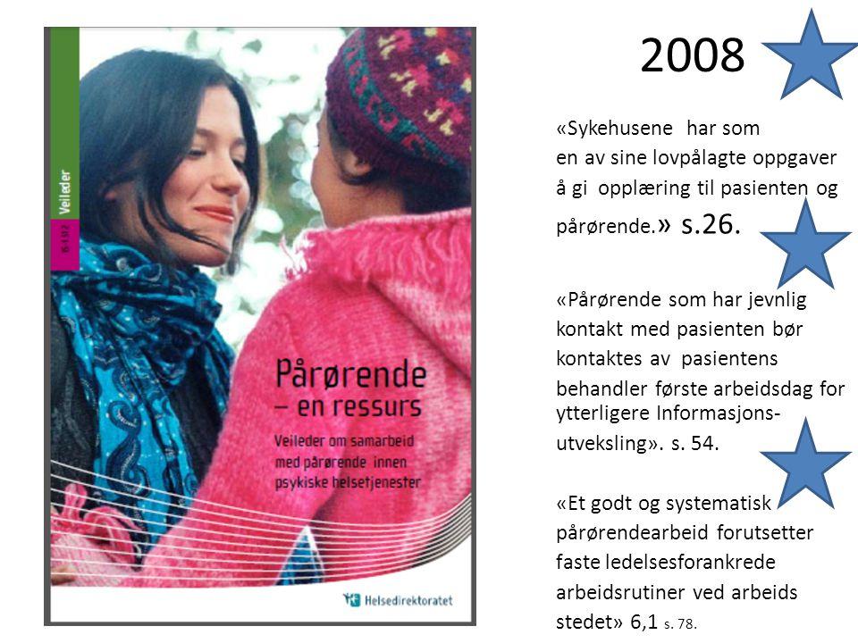 2008 «Sykehusene har som en av sine lovpålagte oppgaver å gi opplæring til pasienten og pårørende.