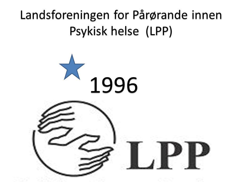 Landsforeningen for Pårørande innen Psykisk helse (LPP) 1996 1996