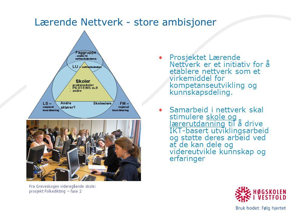 Lærende Nettverk - store ambisjoner Prosjektet Lærende Nettverk er et initiativ for å etablere nettverk som et virkemiddel for kompetanseutvikling og kunnskapsdeling.